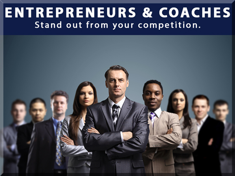 Entrepreneurs & Coaches, Stand out from your competition.